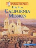 Cover of: Life in a California mission