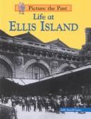 Cover of: Life at Ellis Island