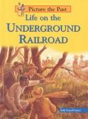 Cover of: Life on the Underground Railroad