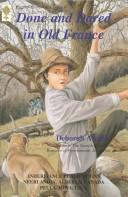 Cover of: Done and dared in old France | Deborah Alcock