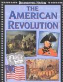 Cover of: The American Revolution | Ross, Stewart.