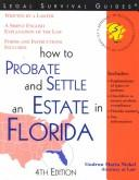 Cover of: How to probate and settle an estate in Florida | Gudrun M. Nickel
