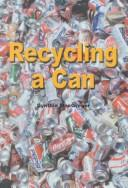 Cover of: Recycling a can | Cynthia MacGregor