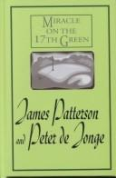 Cover of: Miracle on the 17th Green: A Novel about Life, Love, Family, Miracles ... and Golf