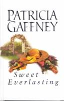 Cover of: Sweet everlasting /c Patricia Gaffney