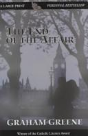 Cover of: The end of the affair | Graham Greene