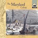 Cover of: The Maryland colony