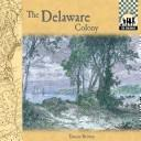 Cover of: The Delaware colony