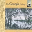 Cover of: The Georgia colony