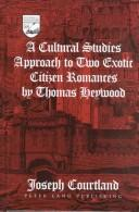 Cover of: cultural studies approach to two exotic citizen romances by Thomas Heywood | Joseph Courtland