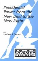 Cover of: Presidential power from the New Deal to the new right | Herbert S. Parmet