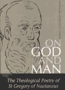 Cover of: On God and man | Gregory of Nazianzus, Saint