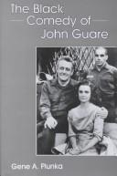 Cover of: The black comedy of John Guare