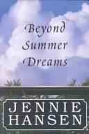 Cover of: Beyond summer dreams | Jennie L. Hansen