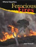 Cover of: Ferocious fires