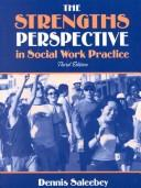 Cover of: The strengths perspective in social work practice | Dennis Saleebey