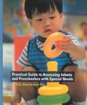 Cover of: Practical guide to assessing infants and preschoolers with special needs | Judith A. Bondurant-Utz