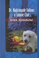 Cover of: Dr. Nightingale follows a canine clue