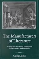 Cover of: The manufacturers of literature | George Justice