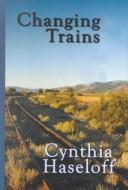 Cover of: Changing trains