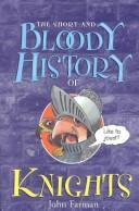 Cover of: The short and bloody history of knights