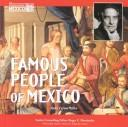 Cover of: Famous people of Mexico | Anna Carew-Miller