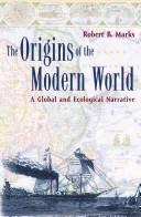 Cover of: The origins of the modern world | Marks, Robert
