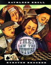 Cover of: They saw the future: oracles, psychics, scientists, great thinkers, and pretty good guessers