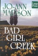 Cover of: Bad Girl Creek | Jo-Ann Mapson