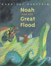 Cover of: Noah and the great flood | Mordicai Gerstein