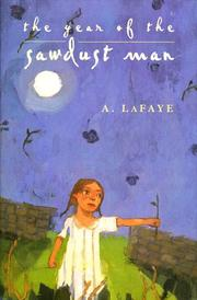 Cover of: The year of the Sawdust Man | A. LaFaye
