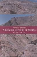 Cover of: A concise history of mining
