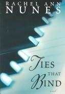 Cover of: Ties that bind: a novel