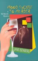 Mood Swings to Murder by Jane Isenberg