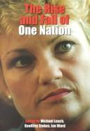 Cover of: The rise and fall of One Nation |