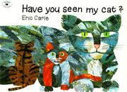 Cover of: Have You Seen My Cat? | Eric Carle