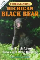 Understanding Michigan black bear by Richard P. Smith