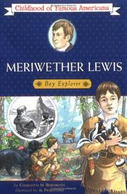 Meriwether Lewis, boy explorer by Charlotta M. Bebenroth