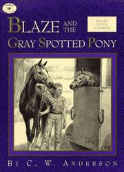 Cover of: Blaze and the gray spotted pony | C. W. Anderson