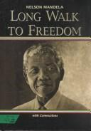 Cover of: Long walk to freedom with Connections: the autobiography of Nelson Mandela