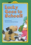 Cover of: Lucky goes to school!