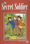 Cover of: secret soldier | Diana Star Helmer
