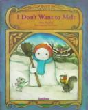 Cover of: I don't want to melt
