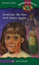 Cover of: Someday the sun will shine again by Anne E. Schraff