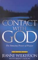 Cover of: Contact with God by Jeanne Wilkerson