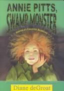 Cover of: Annie Pitts, swamp monster