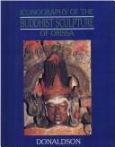 Cover of: Iconography of the Buddhist sculpture of Orissa | Thomas E. Donaldson