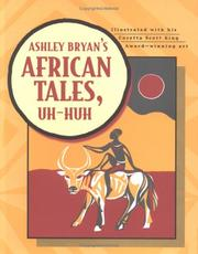 Cover of: Ashley Bryan's African tales, uh-huh