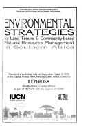 Cover of: Environmental strategies for land tenure & community-based natural resource management in southern Africa |