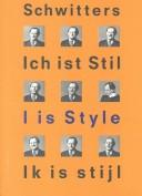 Cover of: Kurt Schwitters, I is style